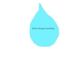 Water Changes Everything by TigaTheTigress