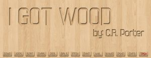 I Got Wood by MrPorter