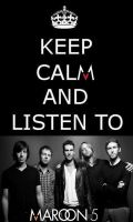 Keep calm and listen to Maroon 5 by Acu91