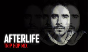 Afterlife trip hop mix by AndreiPavel