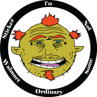 I'm Not Some Ordinary Walmart Sticker by SweatyKid