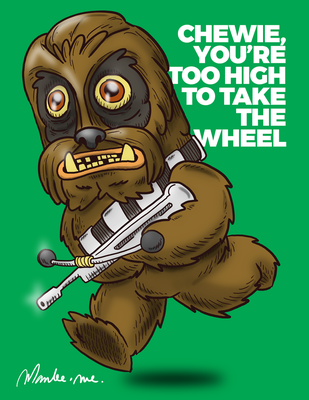 Chewie! You're too high to take the Wheel! by Maxmaster1990