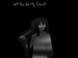 Will You Be My Friend? by MajorAwesomeness