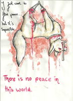 There is no peace in this world. (blood warning) by Freaky--Like--Vivi
