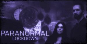 Paranormal Lockdown Fan Art II by AshlieNelson