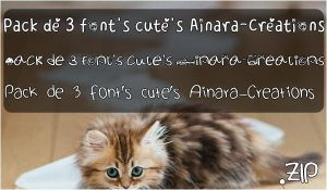 Pack 3 cute's font's  Recopilation  .zip by Ainara-Creations