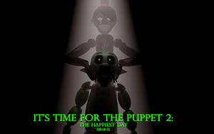 It's Time for The Puppet 2 Teaser 4 by mulloGoreH