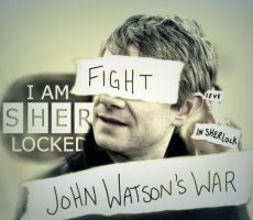 Fight John Watson's War by ExtremlySelfishChild