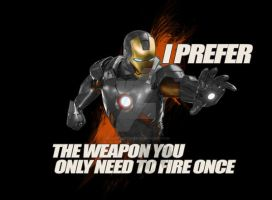 Iron Man - The Weaopn You Fire Once by DesignsByTopher