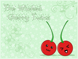 The Wicked Cherry Twins by Ladymalk