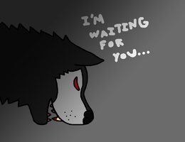 I'm Waiting For You... by PlagieTheCreep