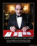 Poirot reads your future... by Chaosfive-55