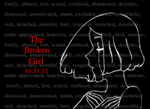 .The Broken Girl. by ColdIndulgentRevenge