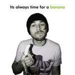 Its always time for a banana by MAINTheory