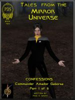 Tales from the Mirror Universe - Confessions - 1 by PDSmith