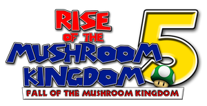 Rise of the Mushroom Kingdom 5 title by mikeinthehouse