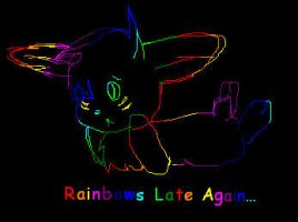 Rainbows Late Agin by disowned-puppy