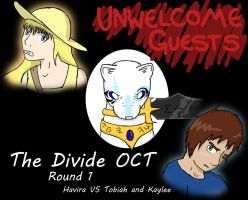 The Divide OCT: Round 1 Unwelcome Guests by Pachiku13