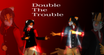 Double trouble by LunarAki