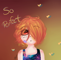 So perfect  by Be-Scar3