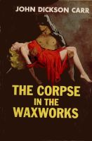 THE CORPSE IN THE WAXWORKS cover art by peterpulp