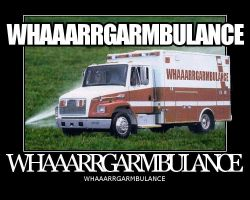 WHAAARRGARMBULANCE by scalpod