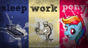 SLEEP - WORK - PONY by mafinzy