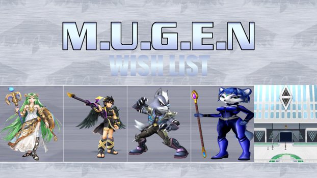 Another MUGEN wishlist by SplatCrosser