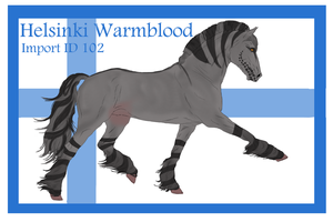 The Helsinki Warmblood Import ID 102# by LiaLithiumTM