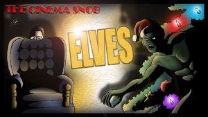 Cinema Snob: Elves by ShaunTM