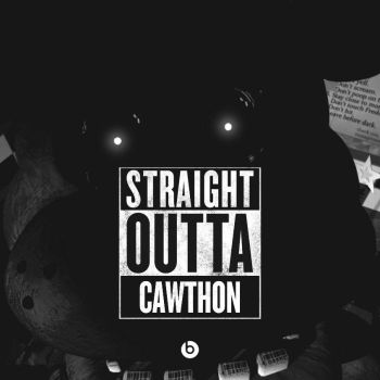 FNAF:Straight Outta Cawthon by FictionDreamer94