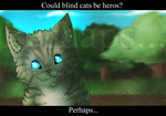 Can blind cats be heros? by Kariotic