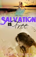 Salvation is Free by IrhaKodesh