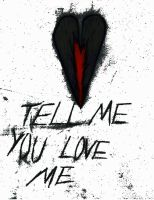 Tell Me You Love Me by X-xSophiax-X