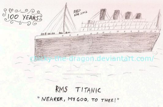 100 Years - RMS Titanic - Tribute by Chicky-the-Dragon