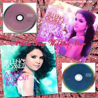 CD'S A Year Without Rain - Selena Gomez by JustInLoveTrue