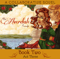 The Alverdale Tangle - Book 2 - Complete Act 3 by Sleyf