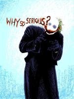 Why So Serious? by Fallingfreely
