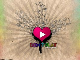 Don't Play by CRiMiNaL1453