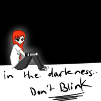 In the Darkness, Don't Blink :gift: by Arishi-Hazard