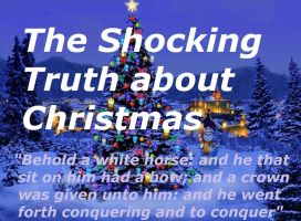 The Shocking Truth about Christmas by Live-for-Christ