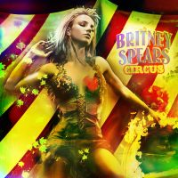 Britney Spears - Circus by djcharly