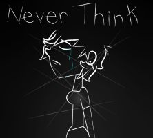Never Think by jedijaceon
