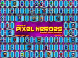 Pixel Heroes Proper Preview [Updated.... Again] by THX1138666