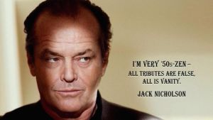 Jack Nicholson Quote by RSeer