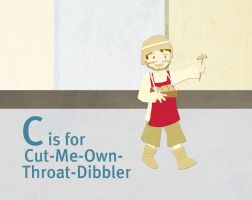 C is for Cut-Me-Own-Throat-Dibbler by whosname