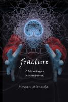 Fracture by TaraRoys