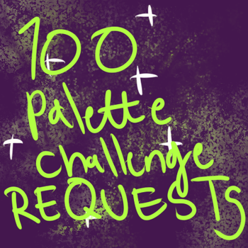 100 palette challenge requests by Glassgut