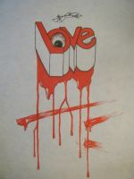 Love Bleeds Hate by thatdomguy