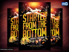 Started From The Bottom Flyer PSD by Industrykidz